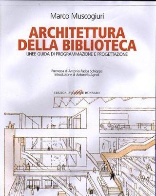 ARCHITETTURA DELLE BIBLIOTECHE_MARCO MUSCOGIURI